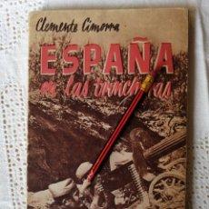 Libros antiguos: ESPAÑA EN LAS TRINCHERAS - CLEMENTE CIMORRA. Lote 106174454