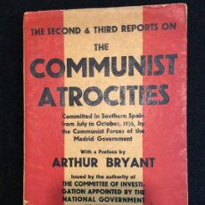 Libros antiguos: ARTHUR BRYANT. THE COMMUNIST ATROCITIES. COMMITTED IN SOUTHERN SPAIN FROM.., LONDON, 1937.. Lote 190794622
