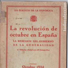 Libros antiguos: LA REVOLUCIÓN DE OCTUBRE DE 1934 EN ESPAÑA- LA REBELIÓN DE LA GENERALITAT (1935) CON FOTOGRAFÍAS. Lote 190851655
