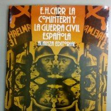Libros antiguos: LA COMINTERN Y LA GUERRA CIVIL ESPAÑOLA, E.H.CARR, AÑO 1984, L112030. Lote 190857628