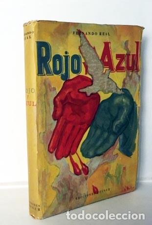 ROJO Y AZUL. (FERNANDO REAL. 1ª ED., 1957. B.A. GUERRA CIVIL) (Libros antiguos (hasta 1936), raros y curiosos - Historia - Guerra Civil Española)