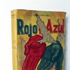 Libros antiguos: ROJO Y AZUL. (FERNANDO REAL. 1ª ED., 1957. B.A. GUERRA CIVIL) . Lote 191070317