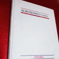 Libros antiguos: EL FRANQUISMO EN GALICIA - CARLOS FERNÁNDEZ - LA VOZ DE GALICIA.COLECCIÓN 27 FASCICULOS LA VOZ DE GA. Lote 191539172