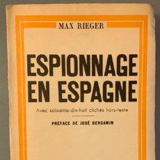 Libri antichi: MAX RIEGER. ESPIONNAGE EN ESPAGNE. PRÓLOGO DE JOSÉ BERGAMÍN. Lote 191774156