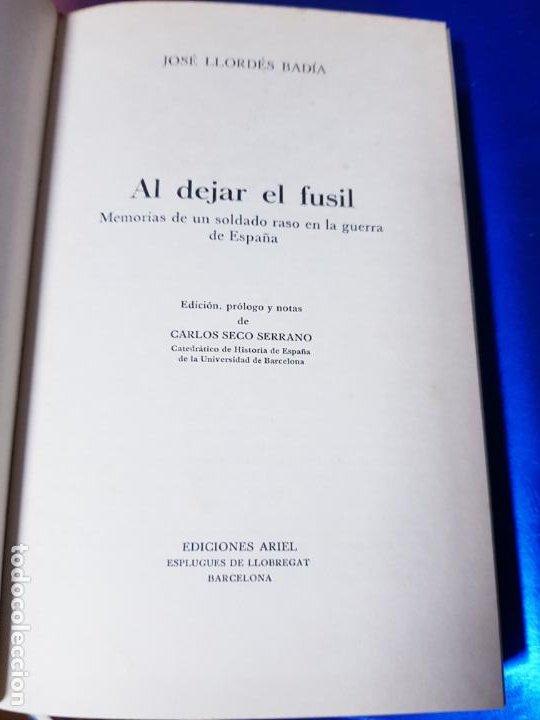 Libros antiguos: LIBRO-AL DEJAR EL FUSÍL-JOSÉ LLORDÉS-HORAS DE ESPAÑA-1969-2ªEDICIÓN-VER FOTOS - Foto 3 - 191870496