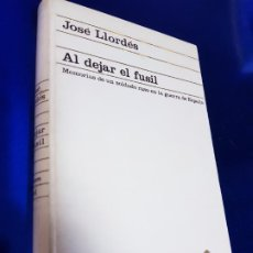 Libros antiguos: LIBRO-AL DEJAR EL FUSÍL-JOSÉ LLORDÉS-HORAS DE ESPAÑA-1969-2ªEDICIÓN-VER FOTOS. Lote 191870496