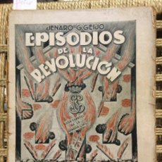 Libros antiguos: EPISODIOS DE LA REVOLUCION, JENARO G GEIJO, 1935. Lote 191964363