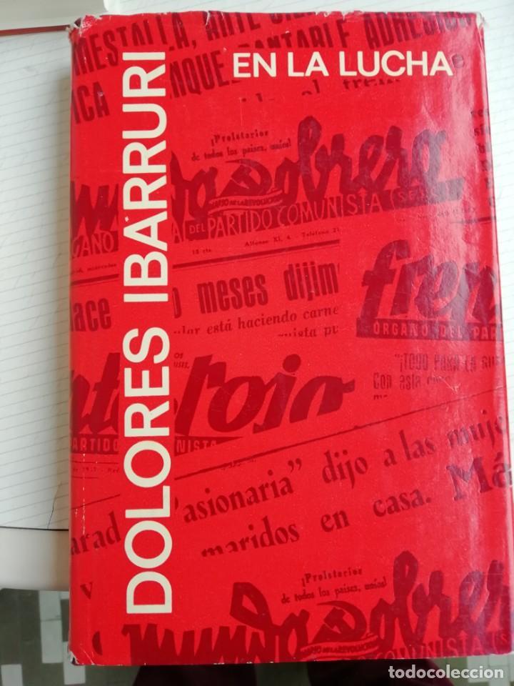 EN LA LUCHA DOLORES IBARRURI (Libros antiguos (hasta 1936), raros y curiosos - Historia - Guerra Civil Española)
