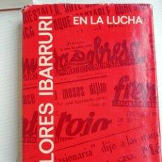 Libros antiguos: EN LA LUCHA DOLORES IBARRURI. Lote 193585218