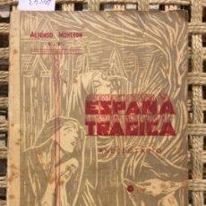 Libros antiguos: ESPAÑA TRAGICA, ANECDOTARIO, ALFONSO MONLEON, 1938. Lote 193947601