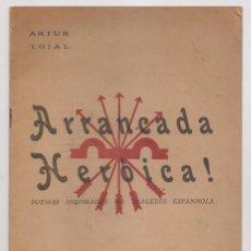 Libros antiguos: ARTUR TOJAL: ARRANCADA HEROICA. POEMAS INSPIRADOS NA TRAGÉDIA ESPANHOLA. PORTO, 1938.. Lote 194189533