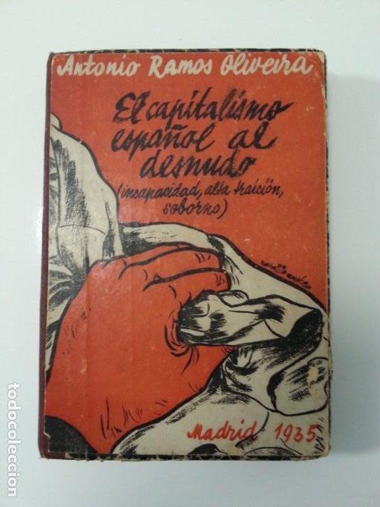 Libros antiguos: Antonio Ramos Oliveira ( Zalamea La Real, Huelva ). El capitalismo español al desnudo. Madrid 1935. - Foto 2 - 194223526