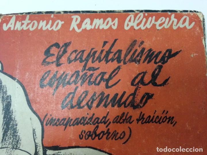 Libros antiguos: Antonio Ramos Oliveira ( Zalamea La Real, Huelva ). El capitalismo español al desnudo. Madrid 1935. - Foto 4 - 194223526