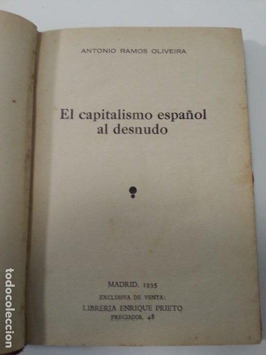 Libros antiguos: Antonio Ramos Oliveira ( Zalamea La Real, Huelva ). El capitalismo español al desnudo. Madrid 1935. - Foto 12 - 194223526