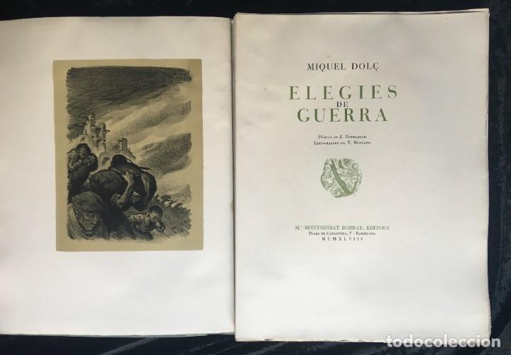 ELEGIES DE GUERRA - Nº13 DE 13 EXEMPLARS EN PAPEL ESPECIAL - MIQUEL DOLÇ - MICIANO (ILUSTR.) (Libros antiguos (hasta 1936), raros y curiosos - Historia - Guerra Civil Española)