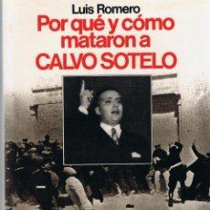 Libros antiguos: POR QUE Y CÓMO MATARON A CALVO SOTELO. LUIS ROMERO. Lote 194285870