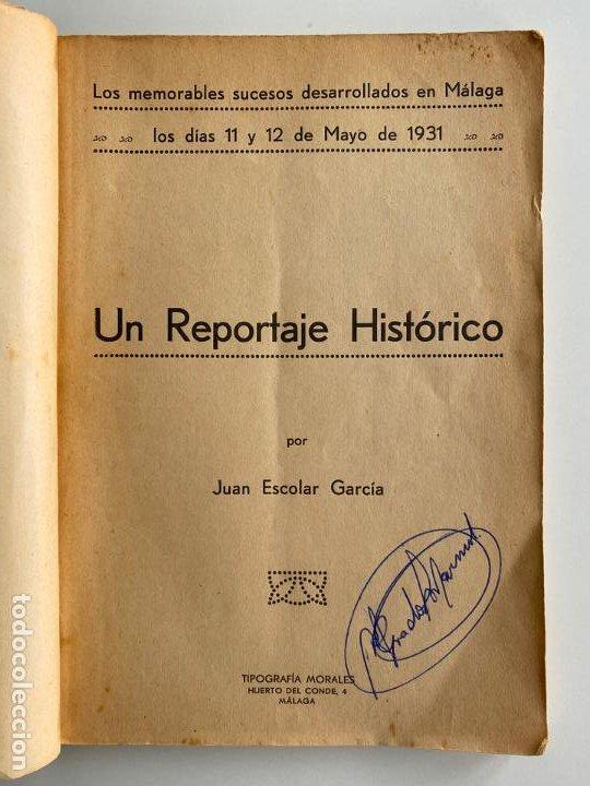 Libros antiguos: UN REPORTAJE HISTORICO , MÁLAGA 1931 , JUAN ESCOLAR GARCIA , INTERESANTES FOTOGRAFÍAS - Foto 5 - 194317462