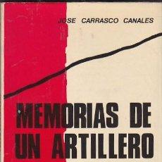 Libros antiguos: MEMORIAS DE UN ARTILLERO. JOSÉ CARRASCO CANALES.. Lote 194318085
