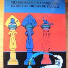 Libros antiguos: MEMORIAS DE UN ANARQUISTA ENTRE LAS TROPAS DE FRANCO. SATRUSTEGUI, JUAN. . Lote 194355530