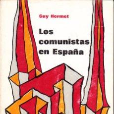 Libros antiguos: LOS COMUNISTAS EN ESPAÑA - ESTUDIO DE UN MOVIMIENTO POLÍTICO CLANDESTINO- GUY HERMET. . Lote 194358417