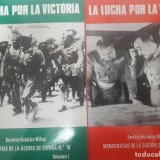 Libros antiguos: LA LUCHA POR LA VICTORIA. MONOGRAFÍAS DE LA GUERRA DE ESPAÑA. NÚMERO 18. VOLUMEN I Y II.. Lote 194358422