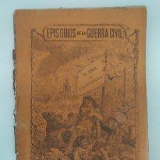 Libros antiguos: CAÑAMAQUE Y JIMENEZ, D. F. / EL HÉROE DE PUIGCERDÁ - 1900 APROX COL. EPISODIOS DE LA GUERRA CIVIL . Lote 194555181
