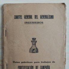 Libros antiguos: CUARTEL GRAL GMO - DATOS PRÁCTICOS TRABAJOS DE FORTIFICACIÓN DE CAMPAÑA COMUNES A TODAS LAS ARMAS. Lote 194700165