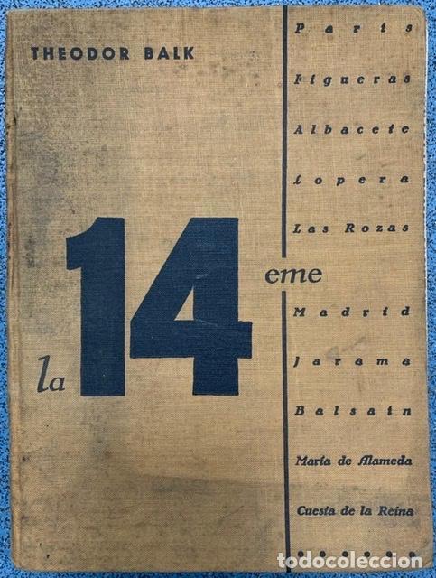 THEODOR BALK. LA QUATORZIÈME (14EME) D APRÈS DES RAPPORTS, DES CONVERSATIONS, DES CARNETS DE NOTES (Libros antiguos (hasta 1936), raros y curiosos - Historia - Guerra Civil Española)