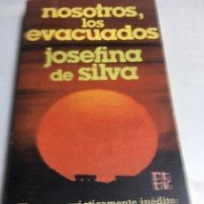 Libros antiguos: LIBRO - NOSOTROS LOS EVACUADOS - JOSEFINA DE SILVIA. Lote 194759910