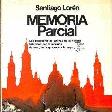 Libros antiguos: MEMORIA PARCIAL. SANTIAGO LOREN.. Lote 194889848