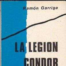 Libros antiguos: LA LEGIÓN CONDOR. RAMÓN GARRIGA. . Lote 194908211