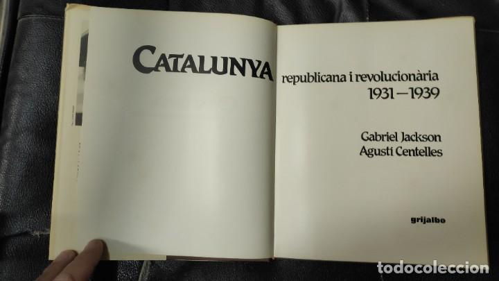 Libros antiguos: CATALUNYA REPUBLICANA I REVOLUCIONARIA 1931-1939 ( GABRIEL JACKSON - AGUSTI CENTELLES ) - Foto 5 - 194920390