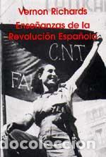 ENSEÑANZAS DE LA REVOLUCIÓN ESPAÑOLA. VERNON RICHARDS. (Libros antiguos (hasta 1936), raros y curiosos - Historia - Guerra Civil Española)