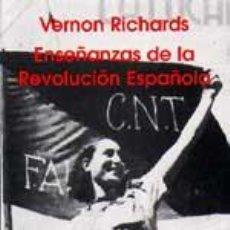 Libros antiguos: ENSEÑANZAS DE LA REVOLUCIÓN ESPAÑOLA. VERNON RICHARDS.. Lote 195066427