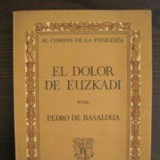 Libros antiguos: GUERRA CIVIL-EL DOLOR DE EUZKADI-PEDRO DE BASALDUA-GENERALITAT DE CATALUNYA-VER FOTOS-(V-19.129). Lote 195145022