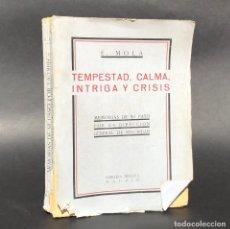 Libros antiguos: 1933 EMILIO MOLA - TEMPESTAD, CALMA, INTRIGA Y CRISIS - GUERRA CIVIL. Lote 195393662