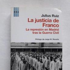 Libros antiguos: LA JUSTICIA DE FRANCO, JULIUS RUIZ, RBA 2012. Lote 195430272