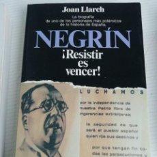 Libros antiguos: NEGRÍN ¡RESISTIR ES VENCER!. Lote 195658505