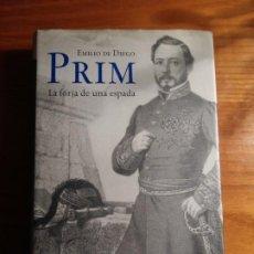 Libros antiguos: PRIM. LA FORJA DE UNA ESPADA. EMILIO DE DIEGO.. Lote 196033531