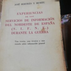 Libros antiguos: JOSE BERTRAN Y MUSITU. EXPERIENCIAS DE LOS SERVICIOS DE INFORMACIÓN DEL NORDESTE DE ESPAÑA... . Lote 196873133
