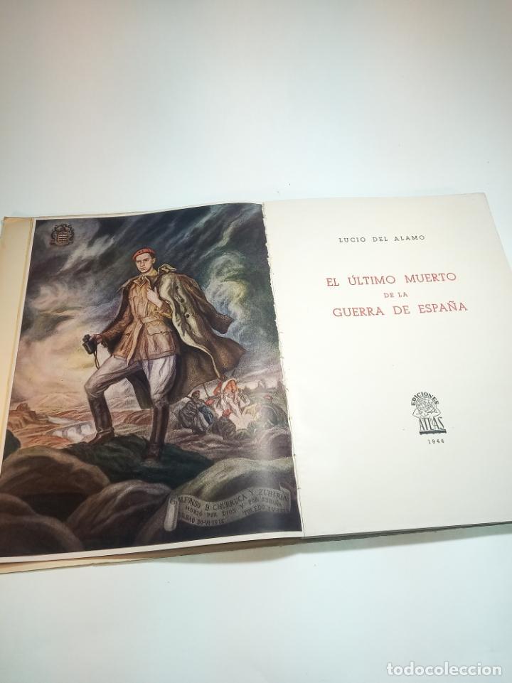 Libros antiguos: El último muerto de la guerra civil Española. Lucio Del Alamo. Firmado y dedicado. 1944. Madrid. - Foto 3 - 197223088