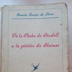 Libros antiguos: DE LA CHEKA DE ATADELL A LA PRISIÓN DE ALACUAS (VALLADOLID 1939). Lote 199516076