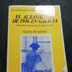 Libros antiguos: EL ALZAMIENTO DE 1936 EN GALICIA. CARLOS FERNÁNDEZ. Lote 199991851
