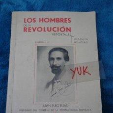 Livros antigos: LOS HOMBRES DE LA REVOLUCION - JUAN PUIG ELIAS - GUERRA CIVIL - 1937/38 - CNT - REPUBLICA. Lote 203863491