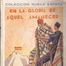 Libros antiguos: EN LA GLORIA DE AQUEL AMANECER- POR MARIA SEPULVEDA, 240 PAGINAS 19 CM. CORDOBA 1937. Lote 203868408