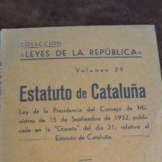 Libros antiguos: COLECCION LEYES DE LA REPUBLICA ,ESTATUTO DE CATALUÑA,EDITORIAL EMILIO GARCIA ENCISO 1932. Lote 204155880