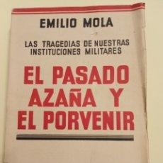 Libros antiguos: EMILIO MOLA EL PASADO AZAÑA Y EL PORVENIR. Lote 204472077