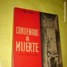 Libros antiguos: CONDENADO A MUERTE. AUTOBIOGRAFÍA. E. MARCO NADAL. GUERRA CIVIL. AÑO 1966.RARO.. Lote 204977031