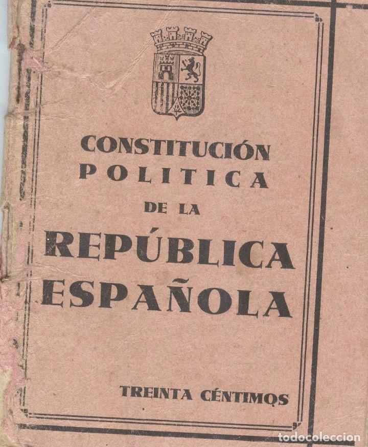 CONSTITUCIÓN DE LA REPÚBLICA ESPAÑOLA (!931) (Libros antiguos (hasta 1936), raros y curiosos - Historia - Guerra Civil Española)
