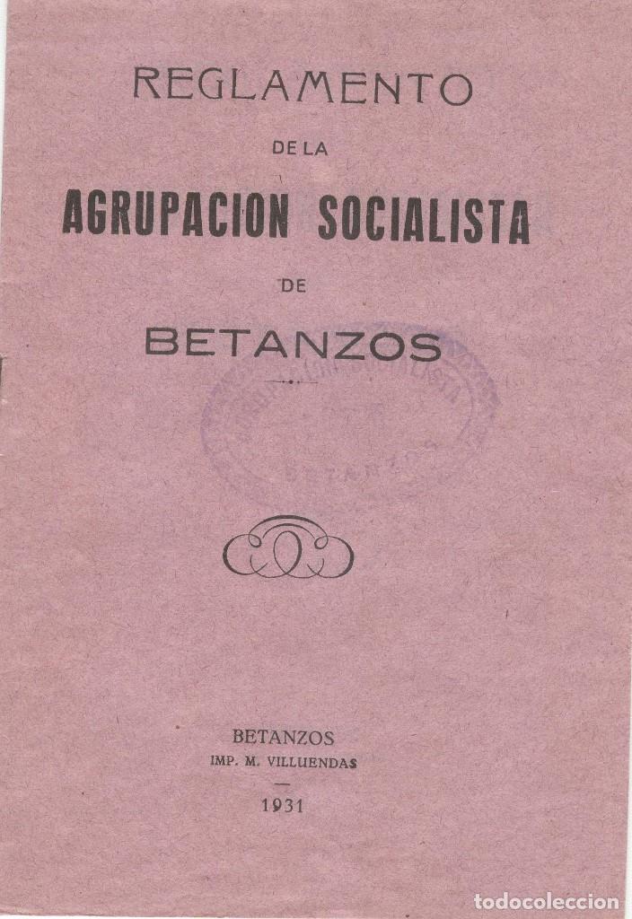 REGLAMENTO DE LA AGUPACIÓN SOCIALISTA DE BETANZOS (!931) (Libros antiguos (hasta 1936), raros y curiosos - Historia - Guerra Civil Española)